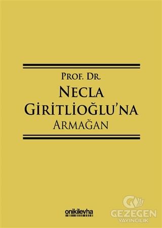 Prof. Dr. Necla Giritlioğlu'na Armağan