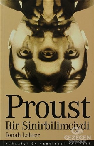 Proust Bir Sinirbilimciydi