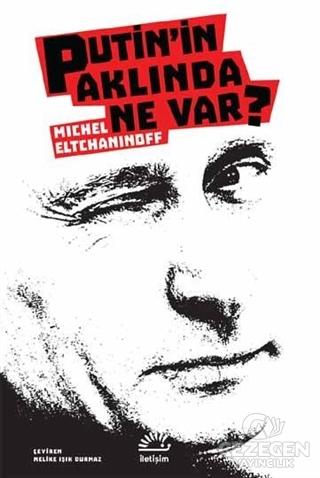 Putin'İn Aklında Ne Var?