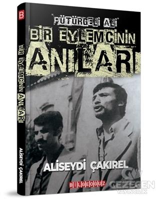 """""""Pütürgeli Ali"""" Bir Eylemcinin Anıları"""