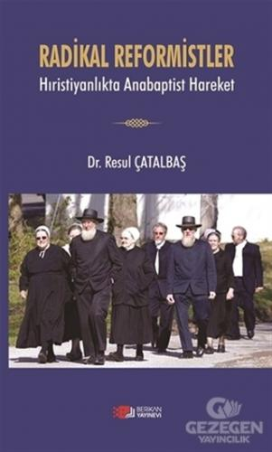 Radikal Reformistler - Hıristiyanlıkta Anabaptist Hareket