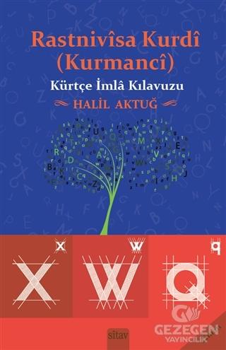 Rastnivisa Kurdi (Kurmanci) - Kürtçe İmla Kılavuzu