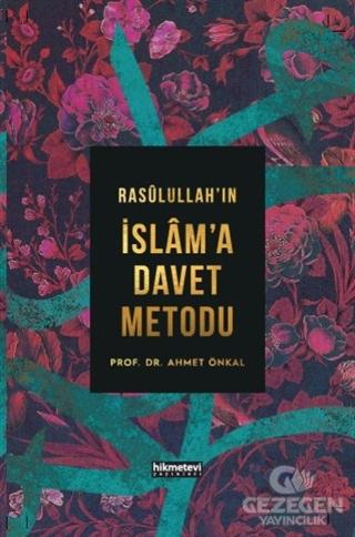 Rasulullah'In İslam'A Davet Metodu