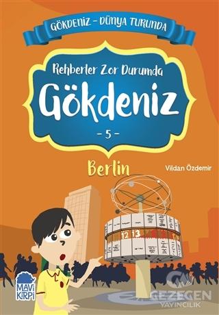 Rehberler Zor Durumda Gökdeniz Berlin - Gökdeniz Dünya Turunda 5