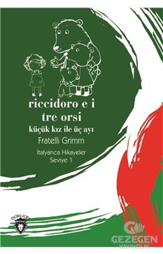 Riccidoro E I Tre Orsi (Küçük Kız İle Üç Ayı) İtalyanca Hikayeler Seviye 1