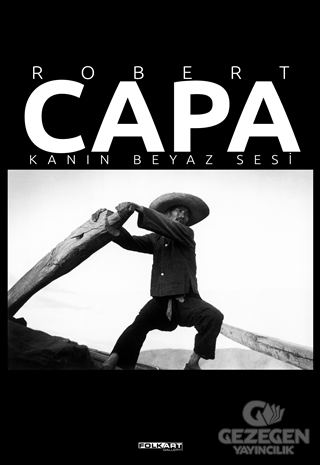 Robert Capa – Kanın Beyaz Sesi