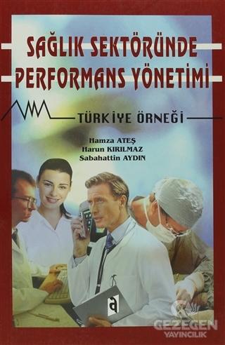 Sağlık Sektöründe Performans Yönetimi Türkiye Örneği
