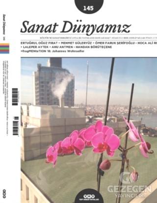 Sanat Dünyamız İki Aylık Kültür ve Sanat Dergisi Sayı: 145