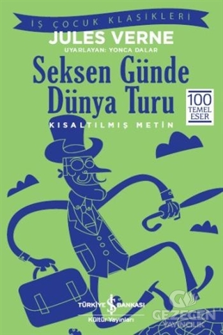 Seksen Günde Dünya Turu (Kısaltılmış Metin)