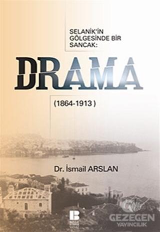 Selanik'in Gölgesinde Bir Sancak: Drama (1864-1913)