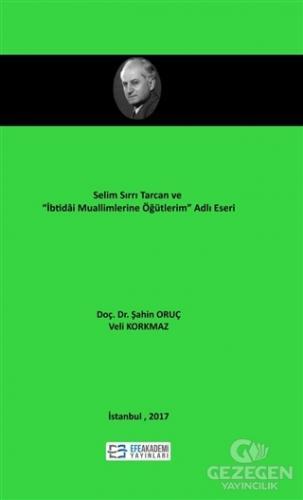 """Selim Sırrı Tarcan ve """"İbtidai Muallimlerine Öğütlerim"""" Adlı Eseri"""