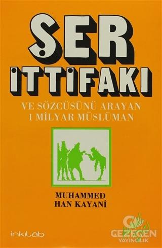 Ser İttifakı ve Sözcüsünü Arayan 1 Milyar Müslüman