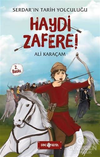 Serdar'In Tarih Tolculuğu - Haydi Zafere!