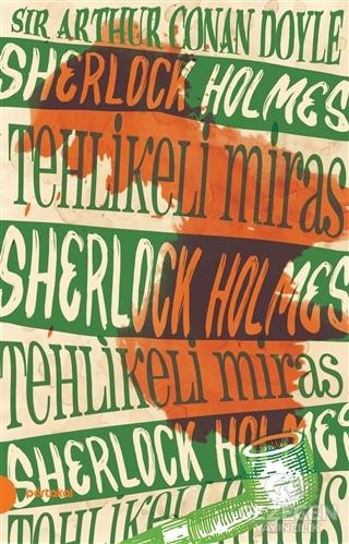 Sherlock Holmes 6- Tehlikeli Miras (Portakal Kitap)
