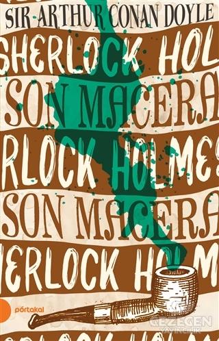 Sherlock Holmes 11- Son Macera (Portakal Kitap)
