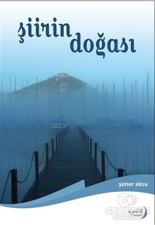 Şiirin Doğası Şener Aksu Aydili Sanat Yayınları