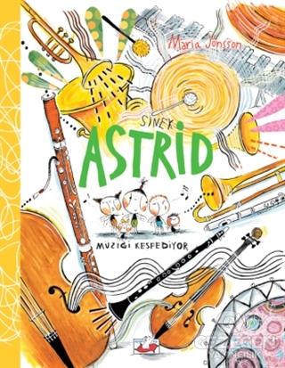 Sinek Astrid - Müziği Keşfediyor