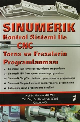 Sinumerik - Kontrol Sistemi ile  CNC Torna ve Frezelerin Programlanması
