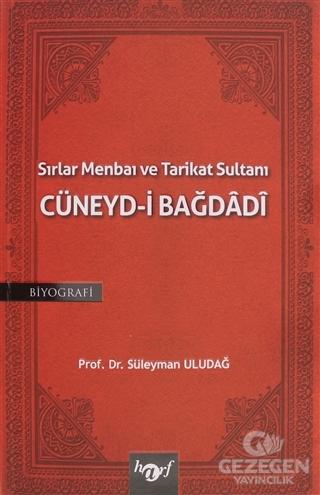 Sırlar Menbaı ve Tarikat Sultanı Cüneyd-i Bağdadi