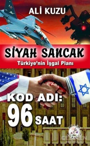 Siyah Sancak: Türkiye'nin İşgal Planı