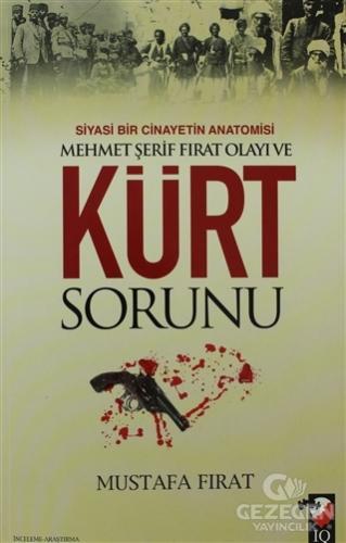 Siyasi Bir Cinayetin Anatomisi Mehmet Şerif Fırat Olayı Ve Kürt Sorunu