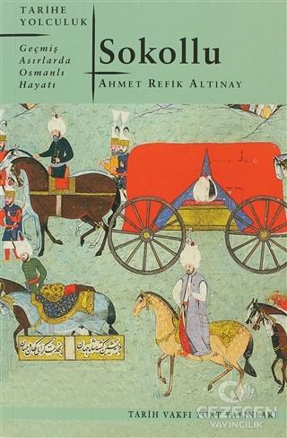 Sokollu Geçmiş Asırlarda Osmanlı Hayatı