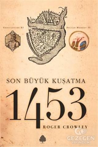 Son Büyük Kuşatma 1453