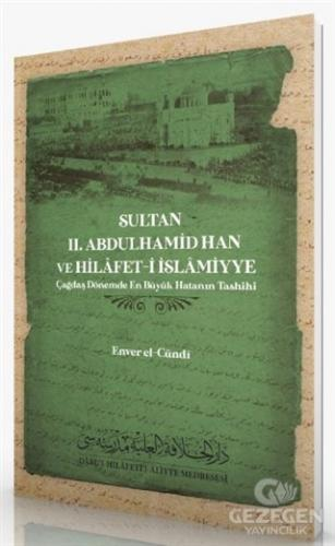 Sultan 2. Abdulhamid Han ve Hilafet-İ İslamiyye