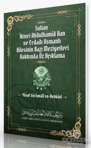 Sultan İkinci Abdulhamid Han ve Ecdadı Osmanlı Ailesinin Bazı Meziyetleri Hakkında Öz Açıklama