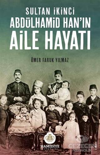 Sultan İkinci Abdülhamid Han'In Aile Hayatı