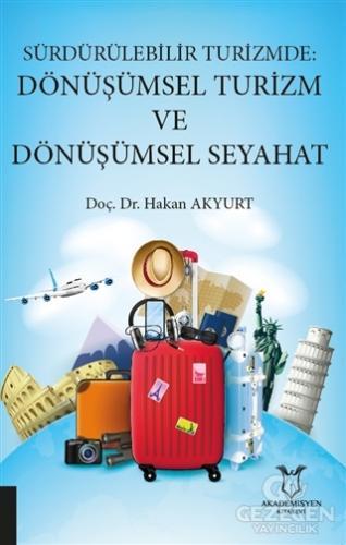 Sürdürülebilir Turizmde: Dönüşümsel Turizm ve Dönüşümsel Seyahat