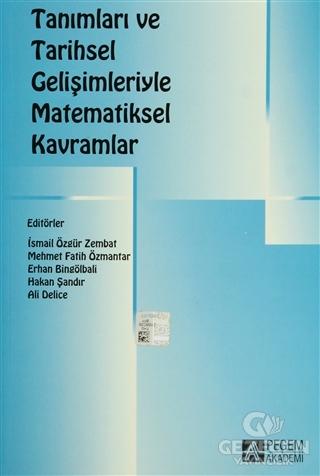 Pegem Tanımları ve Tarihsel Gelişimleriyle Matematiksel Kavramlar İsmail Özgür Pegem Akademi Yayınları