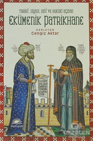 Tarihi, Siyasi, Dini ve Hukuki Açıdan Ekümenik Patrikhane