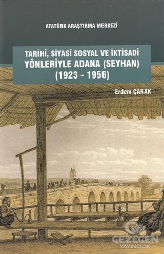 Tarihi, Siyasi, Sosyal ve İktisadi Yönleriyle Adana (Seyhan) (1923-1956)