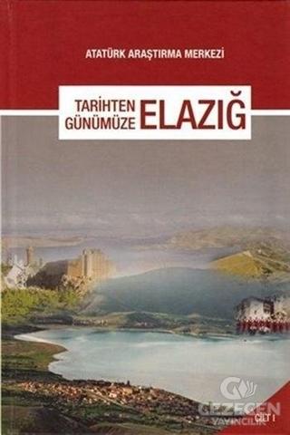 Tarihten Günümüze Elazığ (Cilt 1)