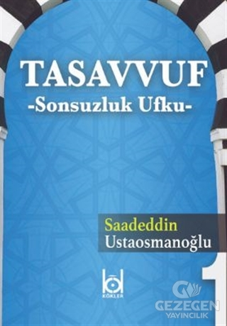 Tasavvuf - Sonsuzluk Ufku
