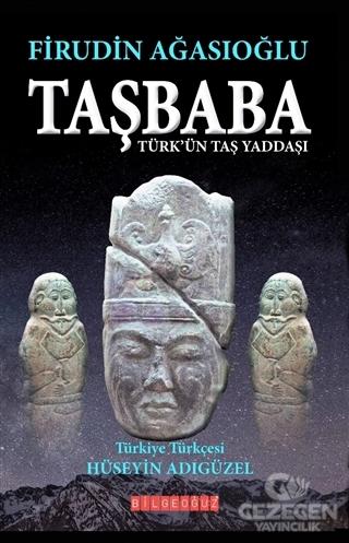 Taşbaba - Türk'Ün Taş Yaddaşı