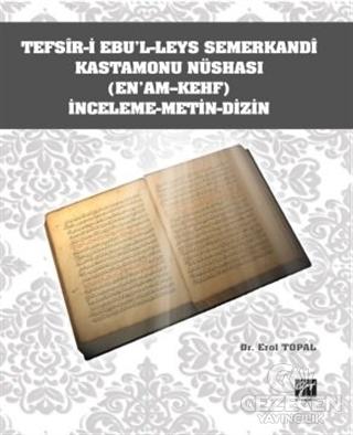 Tefsir-i Ebu'l-Leys Semerkandi Kastamonu Nüshası (En'am-Kehf) İnceleme Metin Dizin