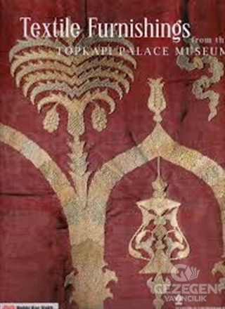 Textile Furnishings From The Topkapı Palace Museum