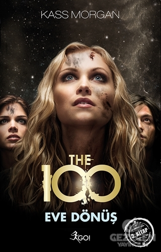 The 100 : Eve Dönüş 3. Kitap