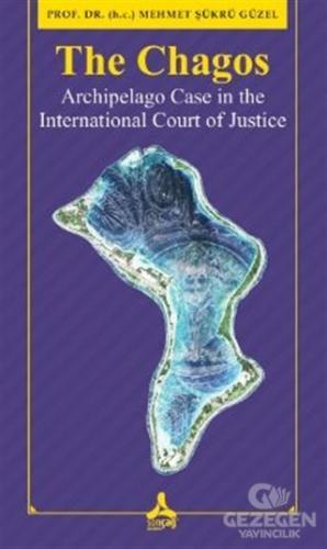 The Chagos - Arschipelago Case İn Theınternational Court Of Justice