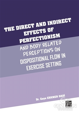 The Direct and Indirect Effects Of Perfectionism And Body Related Perceptions On Dispositional Flow in Exercise Setting