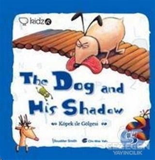 The Dog and His Shadow - Köpek ile Gölgesi