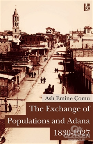 The Exchange of Populations and Adana (1830-1927)
