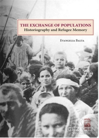 The Exchange of Populations / Historiography and Refugee Memory