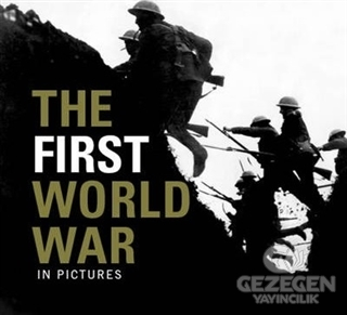 The First World War In Pictures