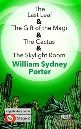 The Last Leaf - The Gift of the Magi - The Cactus - The Skylight Room - İngilizce Hikayeler A2 Stage 2
