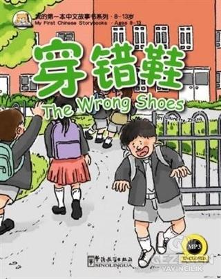 The Wrong Shoes My First Chinese Storybooks -  Çocuklar İçin Çince Okuma Kitabı