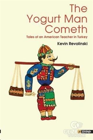 The Yogurt Man Cometh Kevin Revolinski Çitlembik Yayınevi