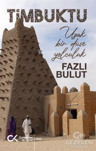 Timbuktu - Uzak Bir Düşe Yolculuk
